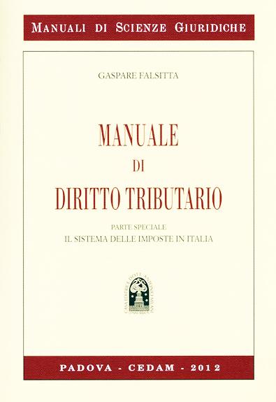MANUALE DI DIRITTO TRIBUTARIO Gaspare Falsitta –  Cedam